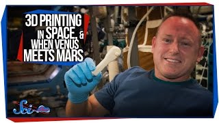 3D Printing in Space, and When Venus Meets Mars