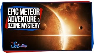 Epic Meteor Adventure and Ozone Mystery