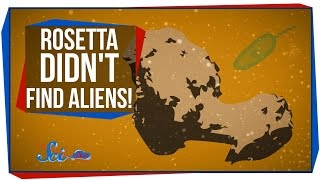 Rosetta Didn't Find Aliens!