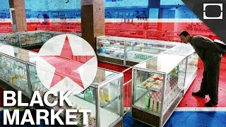 How North Korea's Economy Thrives On Its Black Market