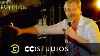 This Is Not Happening - Kurt Braunohler Beats Up a DJ - Uncensored