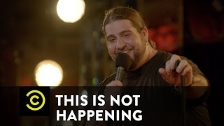 This Is Not Happening - Big Jay Oakerson - Truth or Dare - Uncensored