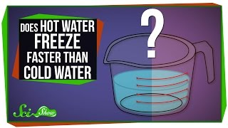Does Hot Water Freeze Faster Than Cold Water?